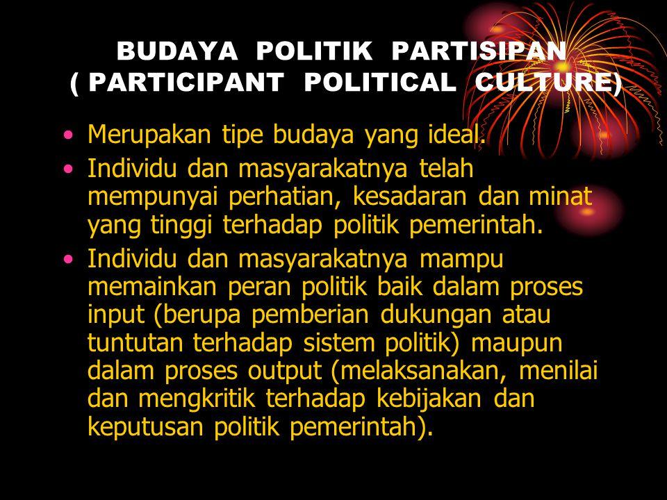 BUDAYA POLITIK PARTISIPAN ( PARTICIPANT POLITICAL CULTURE)