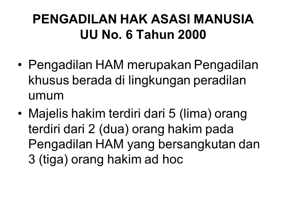 PENGADILAN HAK ASASI MANUSIA UU No. 6 Tahun 2000