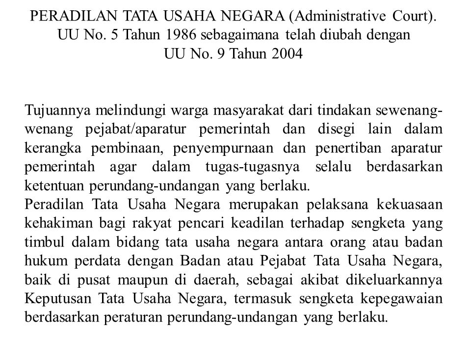 PERADILAN TATA USAHA NEGARA (Administrative Court).