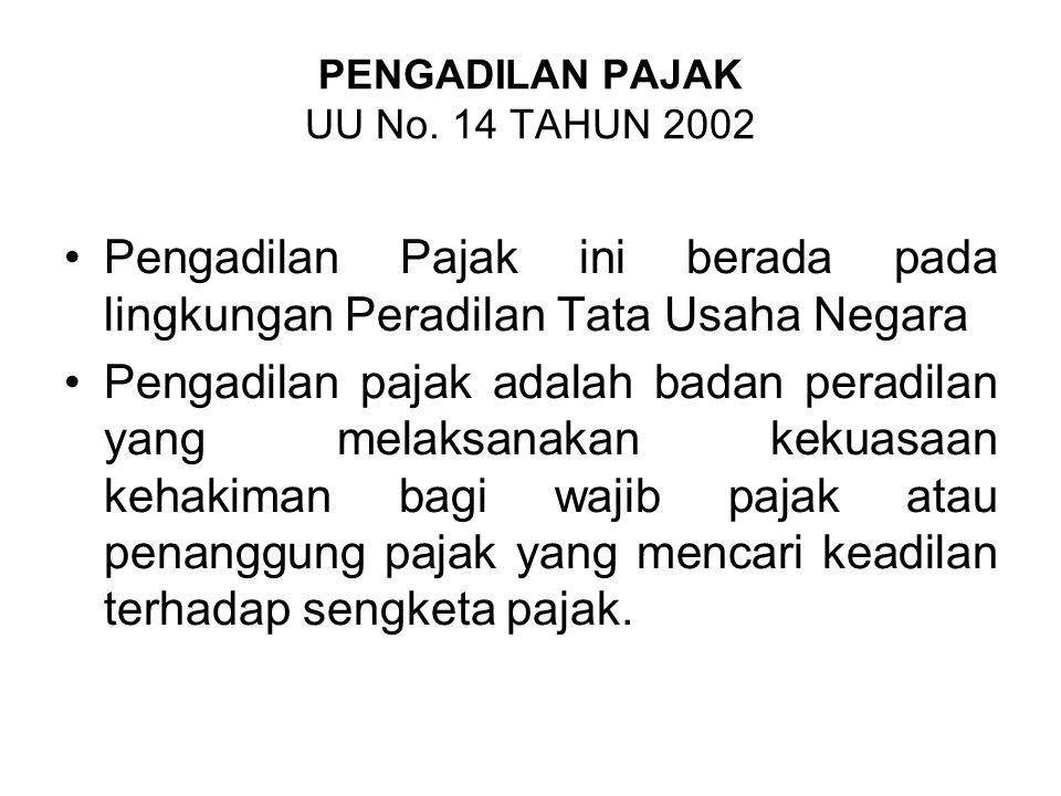 PENGADILAN PAJAK UU No. 14 TAHUN 2002
