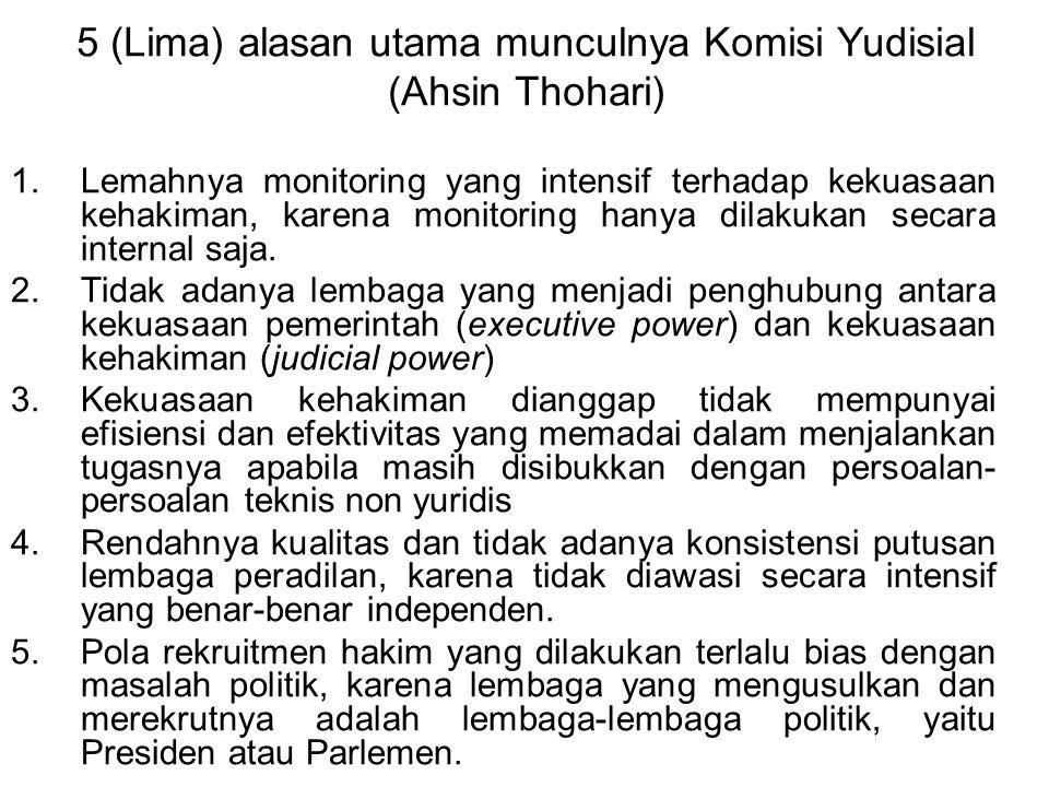 5 (Lima) alasan utama munculnya Komisi Yudisial (Ahsin Thohari)