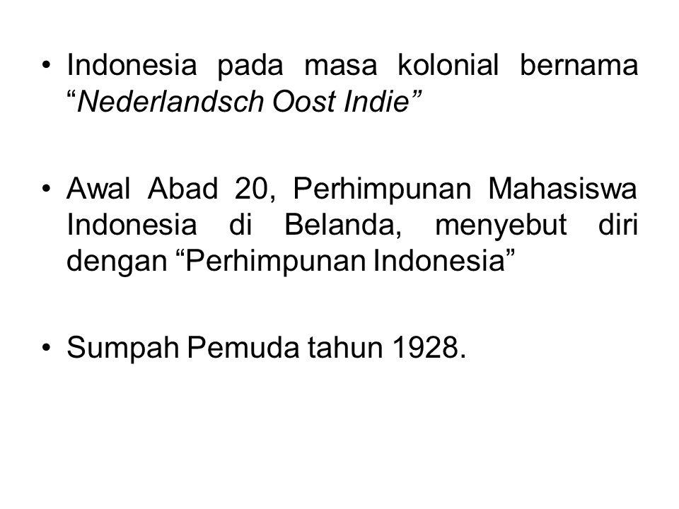 Indonesia pada masa kolonial bernama Nederlandsch Oost Indie