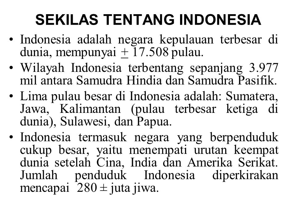 SEKILAS TENTANG INDONESIA