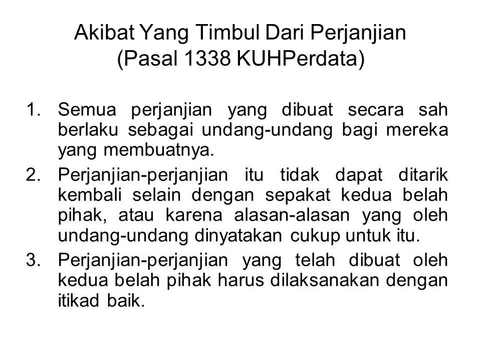 Akibat Yang Timbul Dari Perjanjian (Pasal 1338 KUHPerdata)
