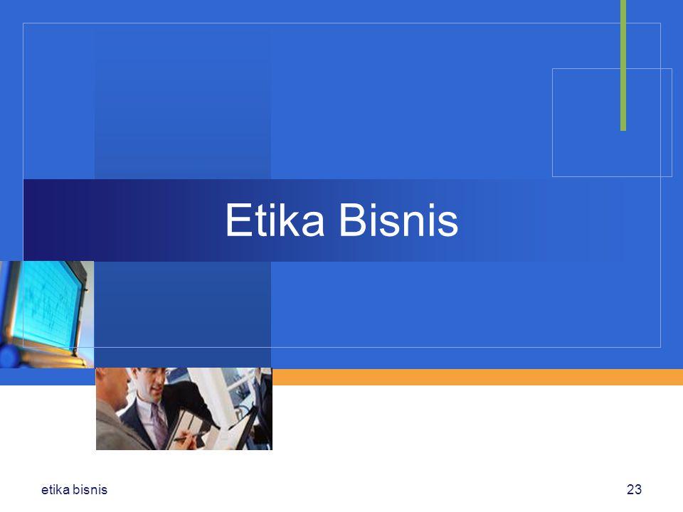 Etika Bisnis etika bisnis