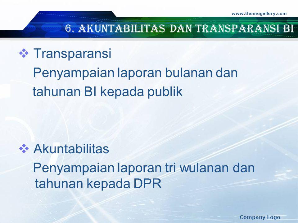 6. Akuntabilitas dan Transparansi BI