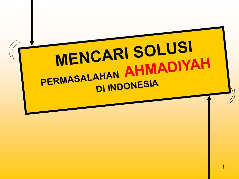 MENCARI SOLUSI PERMASALAHAN AHMADIYAH DI INDONESIA
