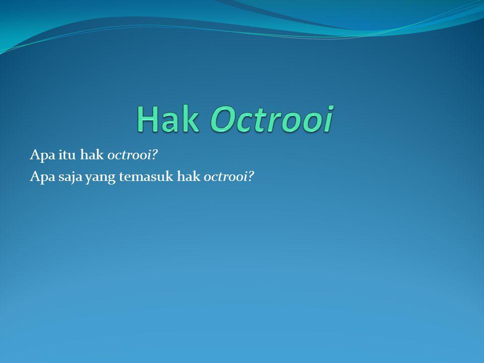 Hak Octrooi Apa itu hak octrooi Apa saja yang temasuk hak octrooi
