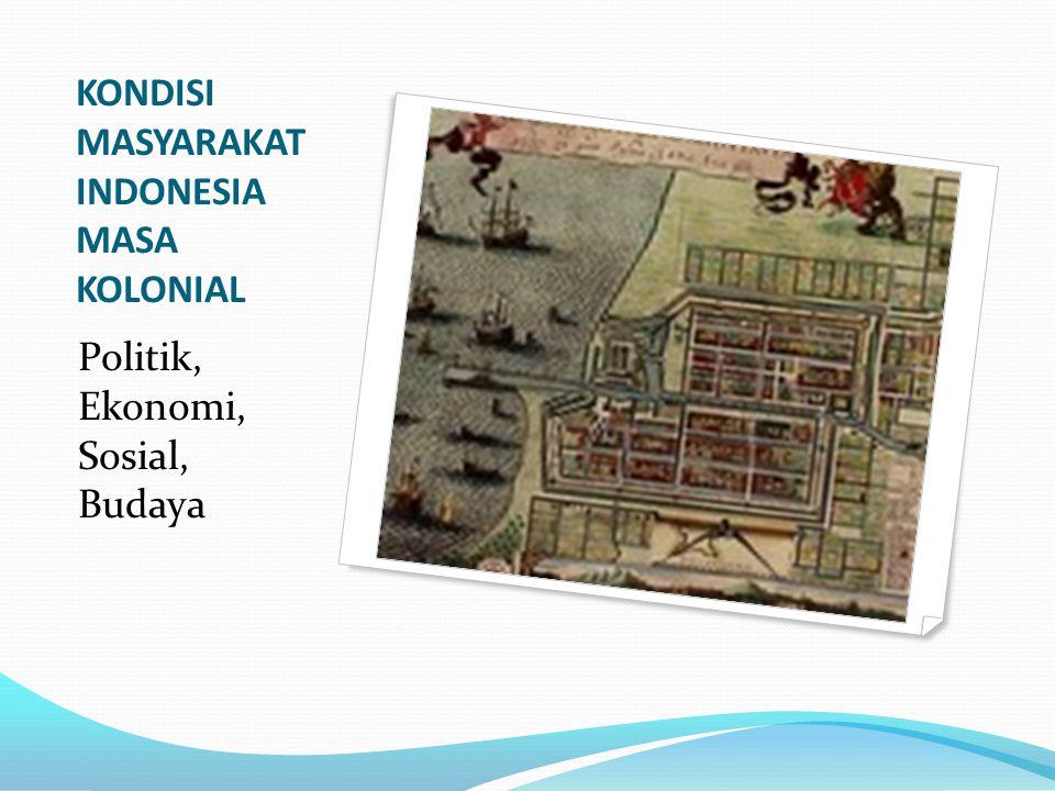 KONDISI MASYARAKAT INDONESIA MASA KOLONIAL