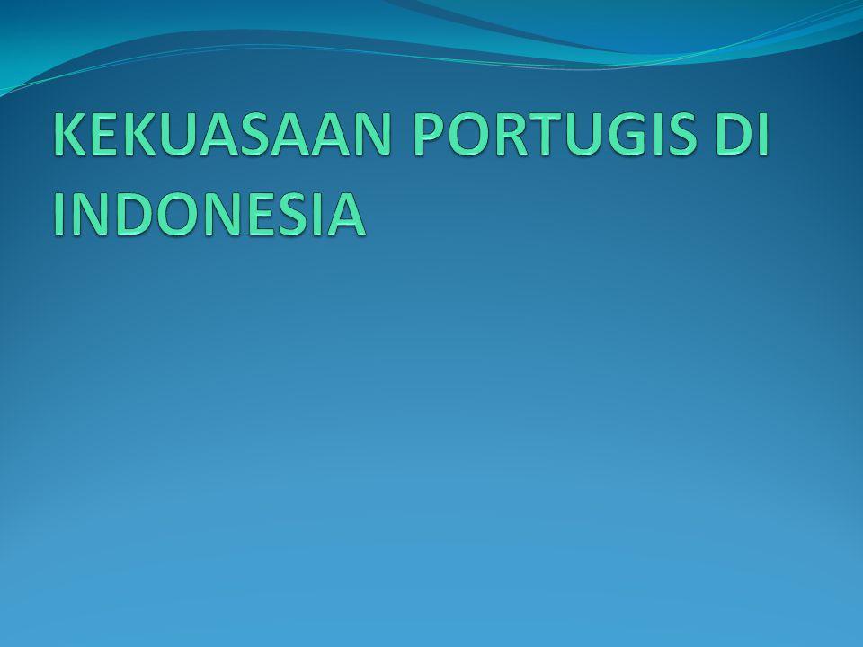 KEKUASAAN PORTUGIS DI INDONESIA