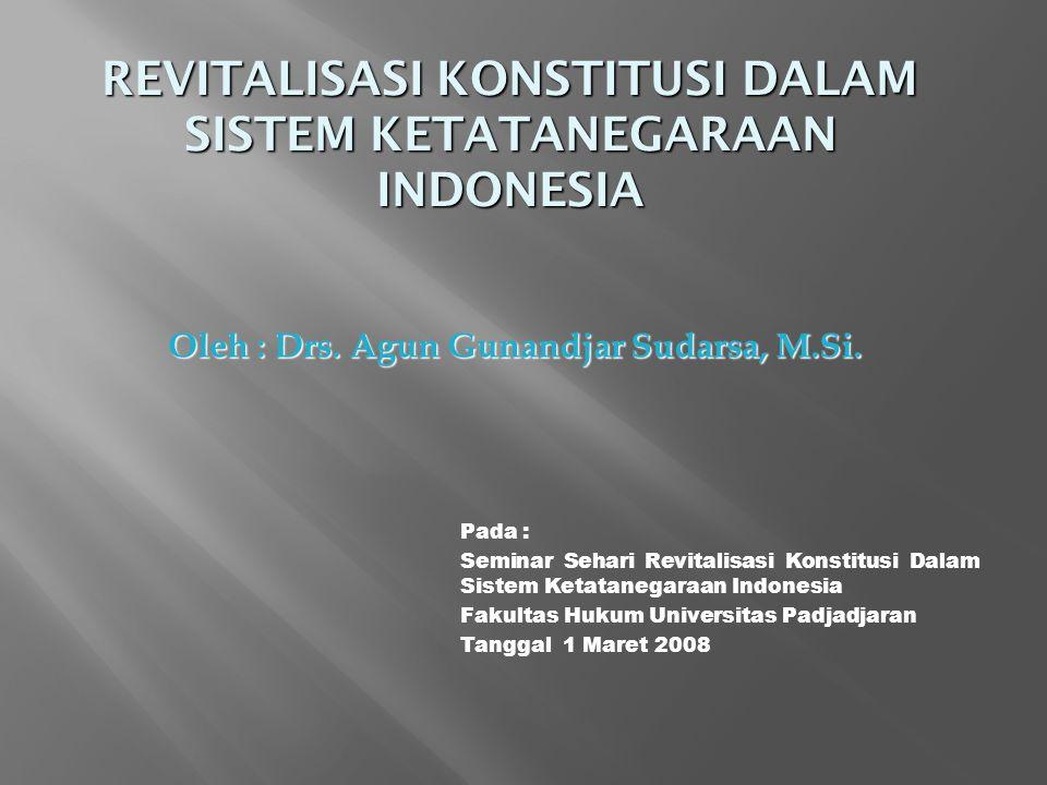 REVITALISASI KONSTITUSI DALAM SISTEM KETATANEGARAAN INDONESIA