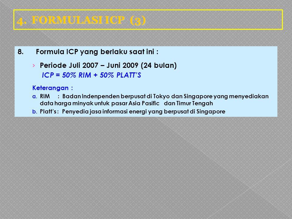 4. FORMULASI ICP (3) 8. Formula ICP yang berlaku saat ini :