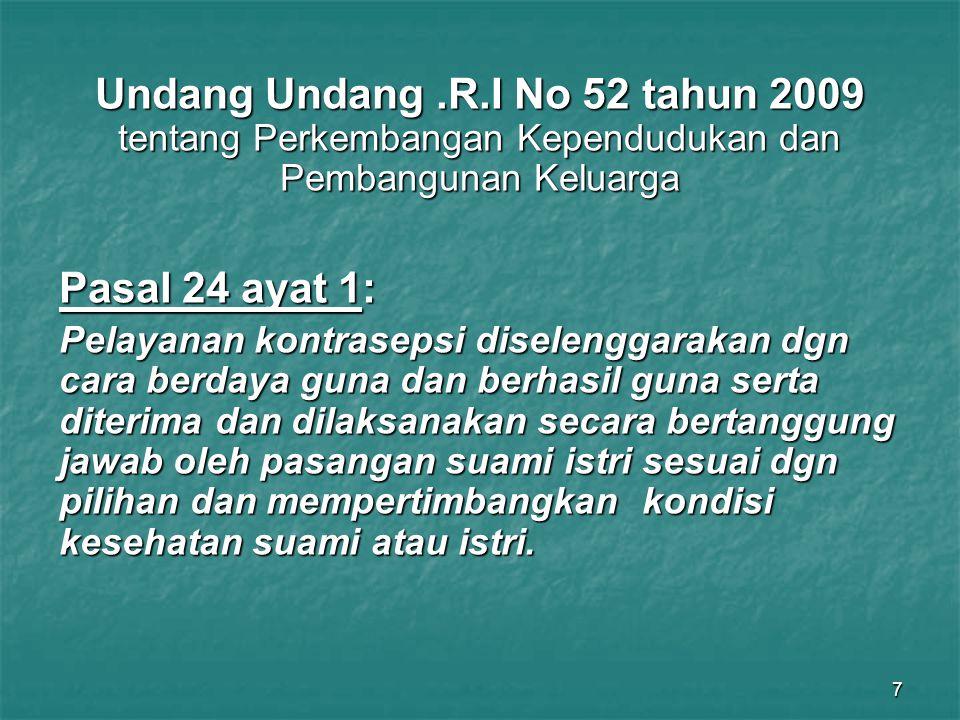 Undang Undang .R.I No 52 tahun 2009 tentang Perkembangan Kependudukan dan Pembangunan Keluarga