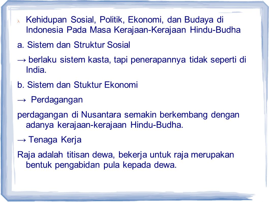 Kehidupan Sosial, Politik, Ekonomi, dan Budaya di Indonesia Pada Masa Kerajaan-Kerajaan Hindu-Budha