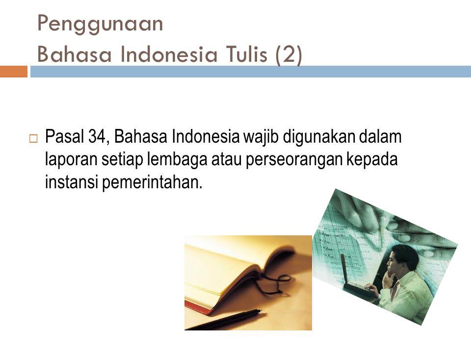Penggunaan Bahasa Indonesia Tulis (2)