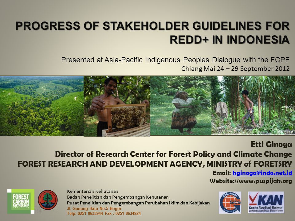 PROGRESS OF STAKEHOLDER GUIDELINES FOR REDD+ IN INDONESIA