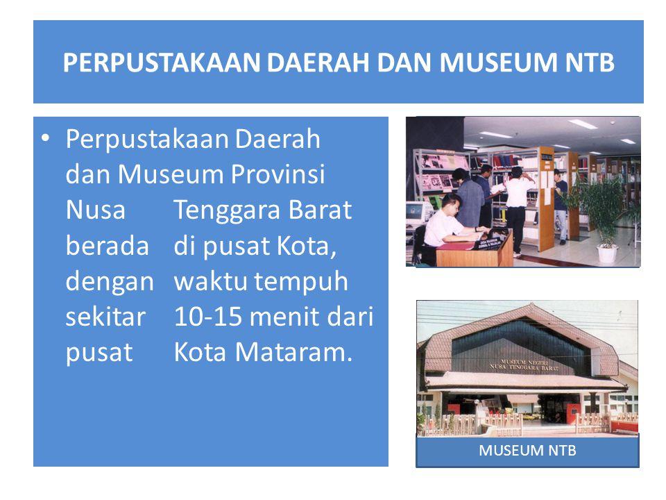 PERPUSTAKAAN DAERAH DAN MUSEUM NTB
