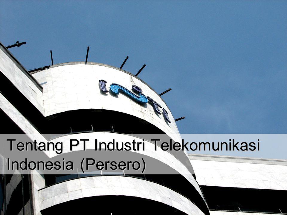 Tentang PT Industri Telekomunikasi Indonesia (Persero)
