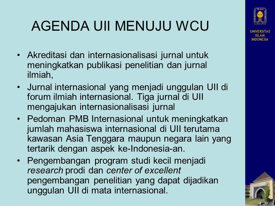 AGENDA UII MENUJU WCU Akreditasi dan internasionalisasi jurnal untuk meningkatkan publikasi penelitian dan jurnal ilmiah,