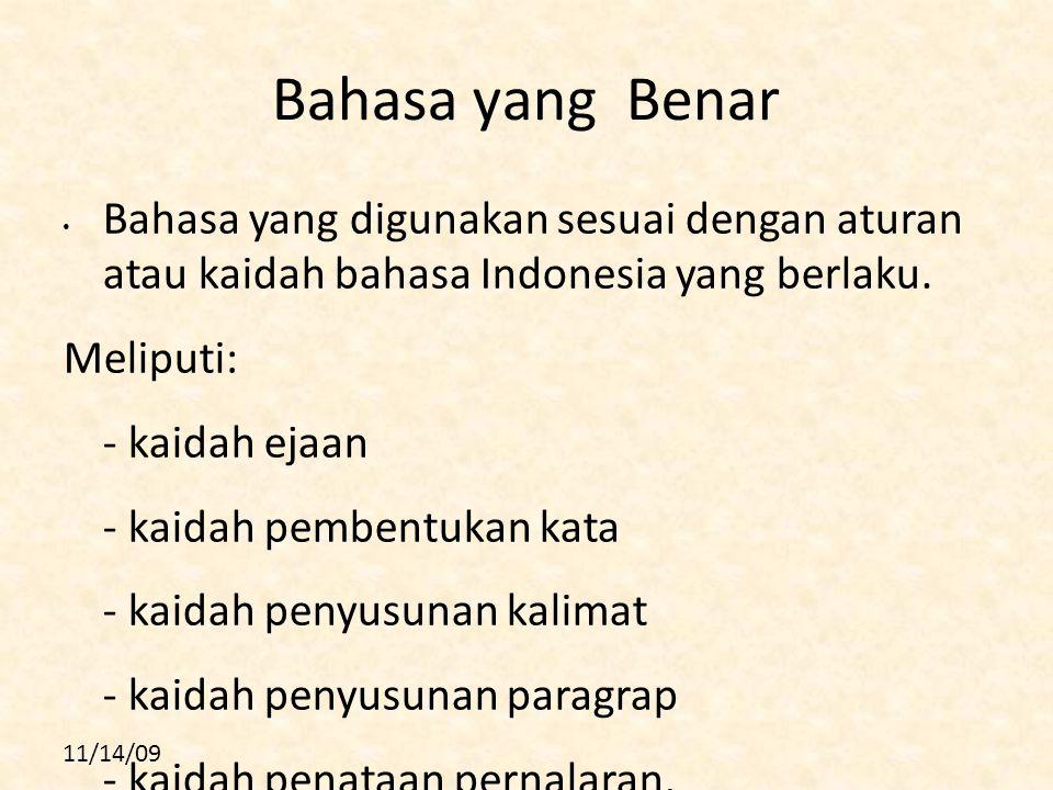 33 Bahasa yang Benar. Bahasa yang digunakan sesuai dengan aturan atau kaidah bahasa Indonesia yang berlaku.
