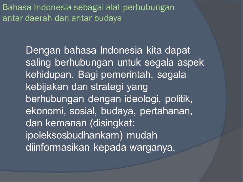 Bahasa Indonesia sebagai alat perhubungan antar daerah dan antar budaya
