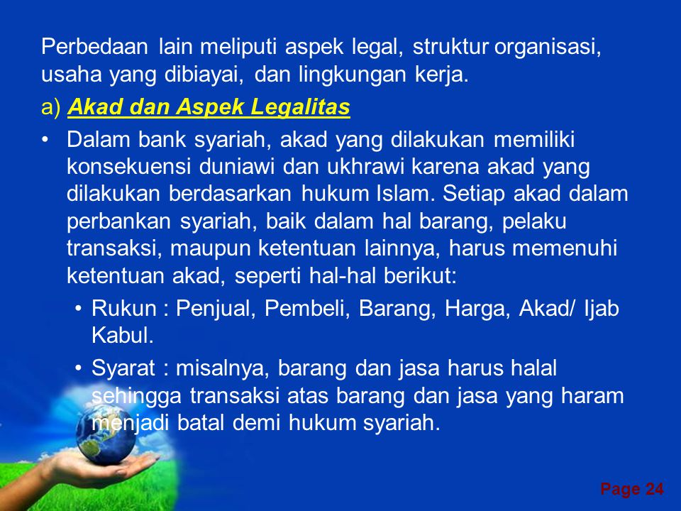 Perbedaan lain meliputi aspek legal, struktur organisasi, usaha yang dibiayai, dan lingkungan kerja.