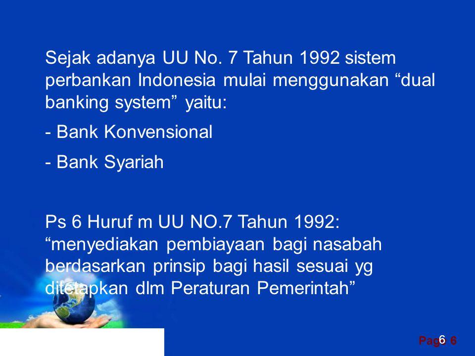 Sejak adanya UU No. 7 Tahun 1992 sistem perbankan Indonesia mulai menggunakan dual banking system yaitu: