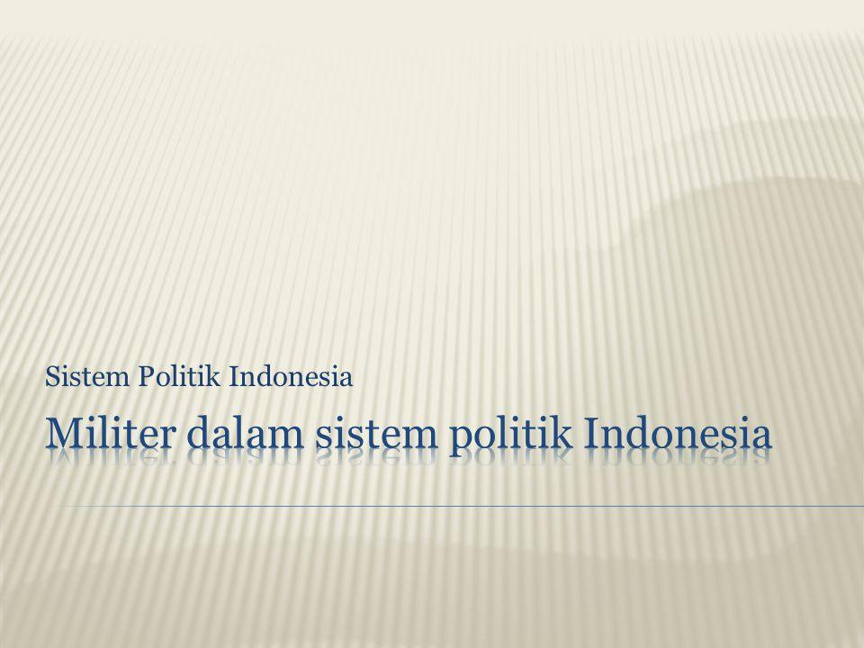 Militer dalam sistem politik Indonesia