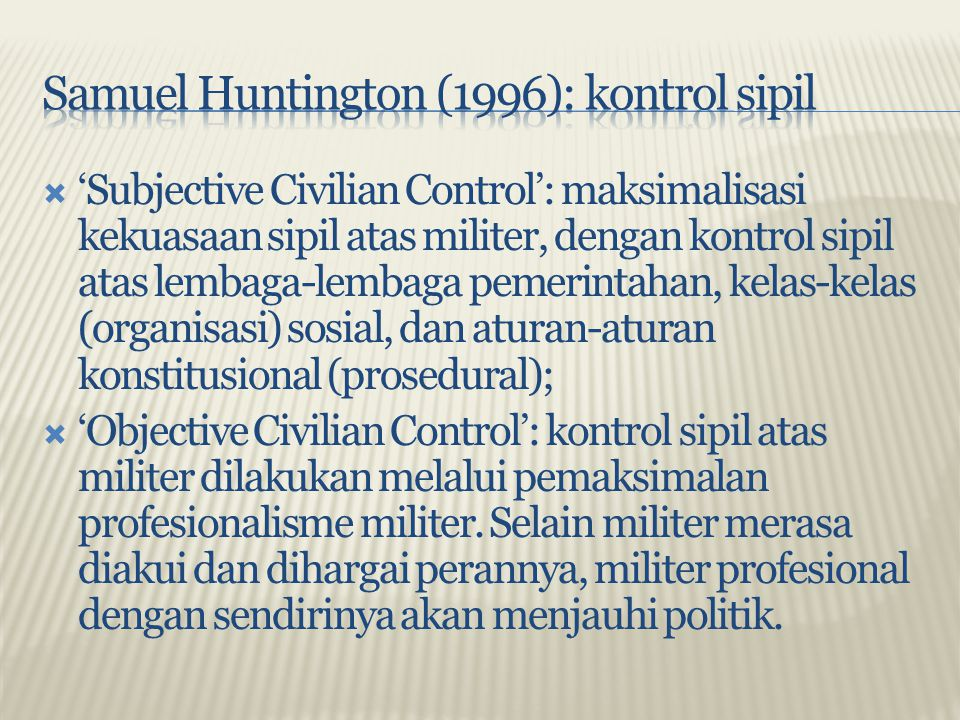 Samuel Huntington (1996): kontrol sipil