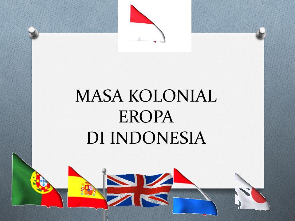 MASA KOLONIAL EROPA DI INDONESIA