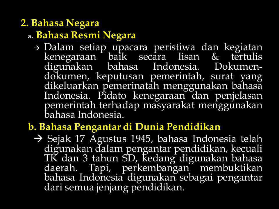 2. Bahasa Negara Bahasa Resmi Negara.