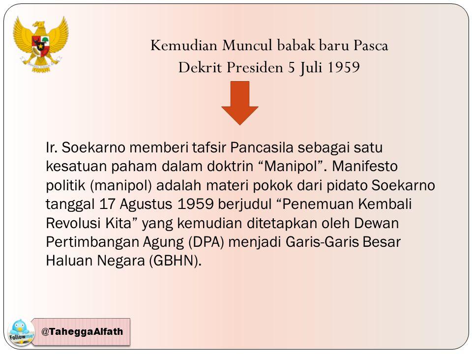 Kemudian Muncul babak baru Pasca Dekrit Presiden 5 Juli 1959