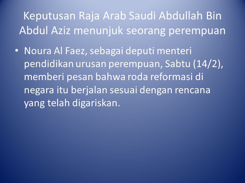 Keputusan Raja Arab Saudi Abdullah Bin Abdul Aziz menunjuk seorang perempuan
