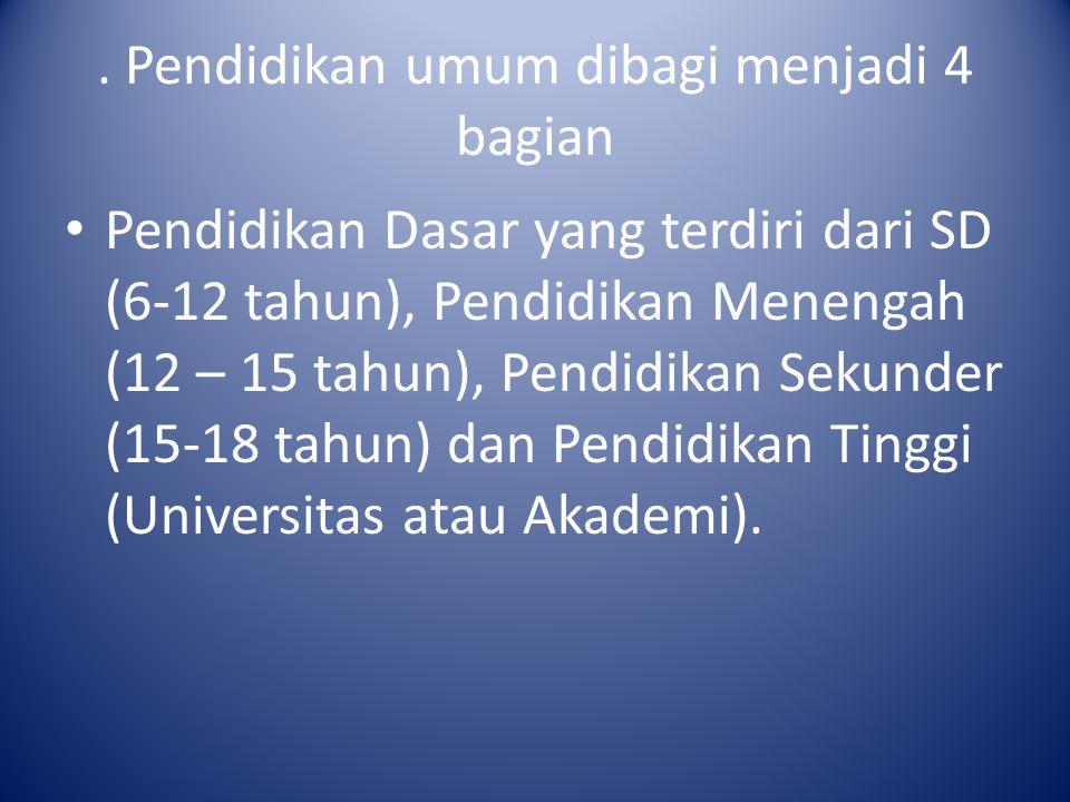 . Pendidikan umum dibagi menjadi 4 bagian