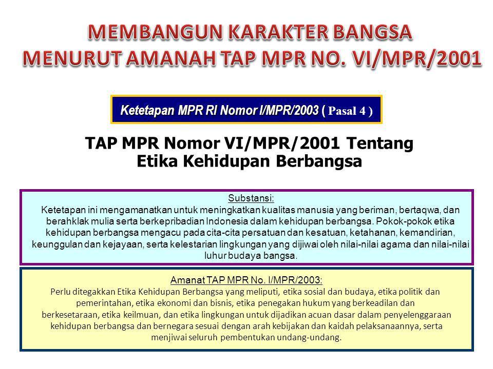 MEMBANGUN KARAKTER BANGSA MENURUT AMANAH TAP MPR NO. VI/MPR/2001