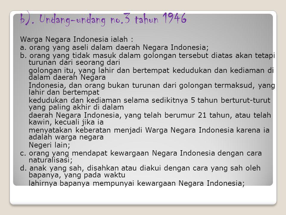 b). Undang-undang no.3 tahun 1946