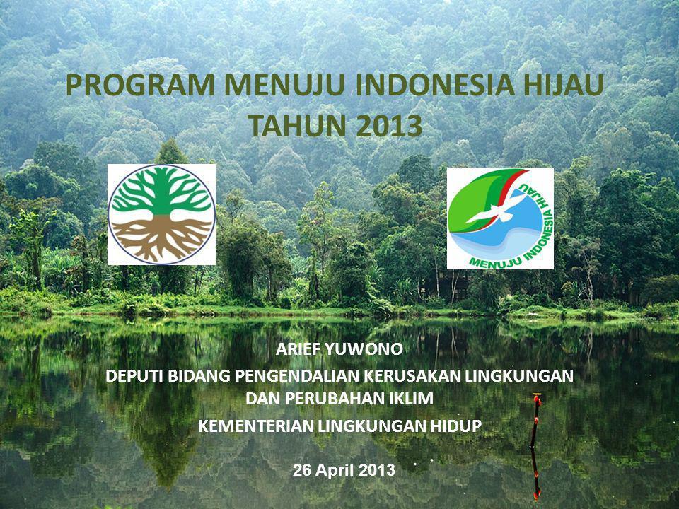 PROGRAM MENUJU INDONESIA HIJAU TAHUN 2013