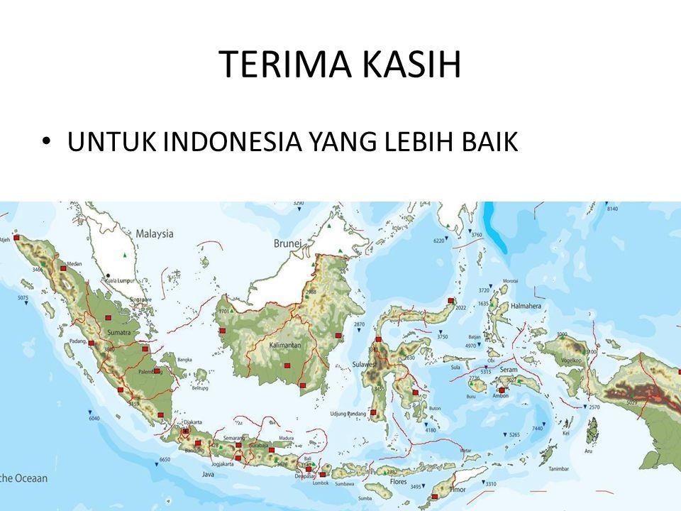 TERIMA KASIH UNTUK INDONESIA YANG LEBIH BAIK