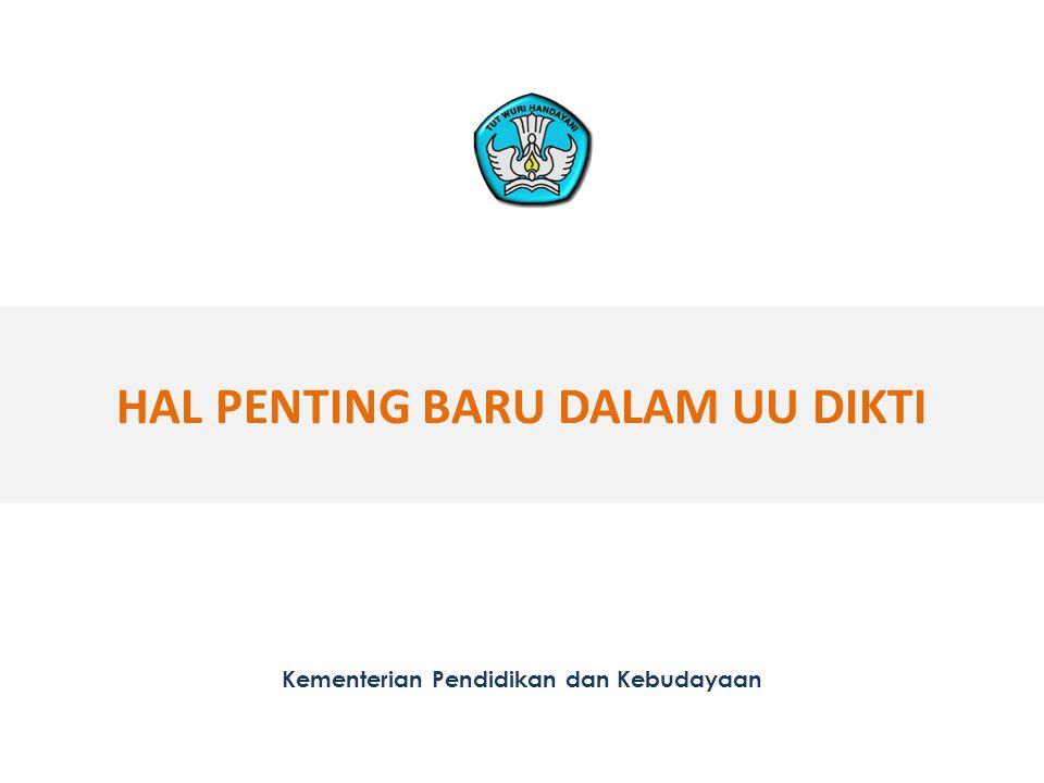 HAL PENTING BARU DALAM UU DIKTI Kementerian Pendidikan dan Kebudayaan
