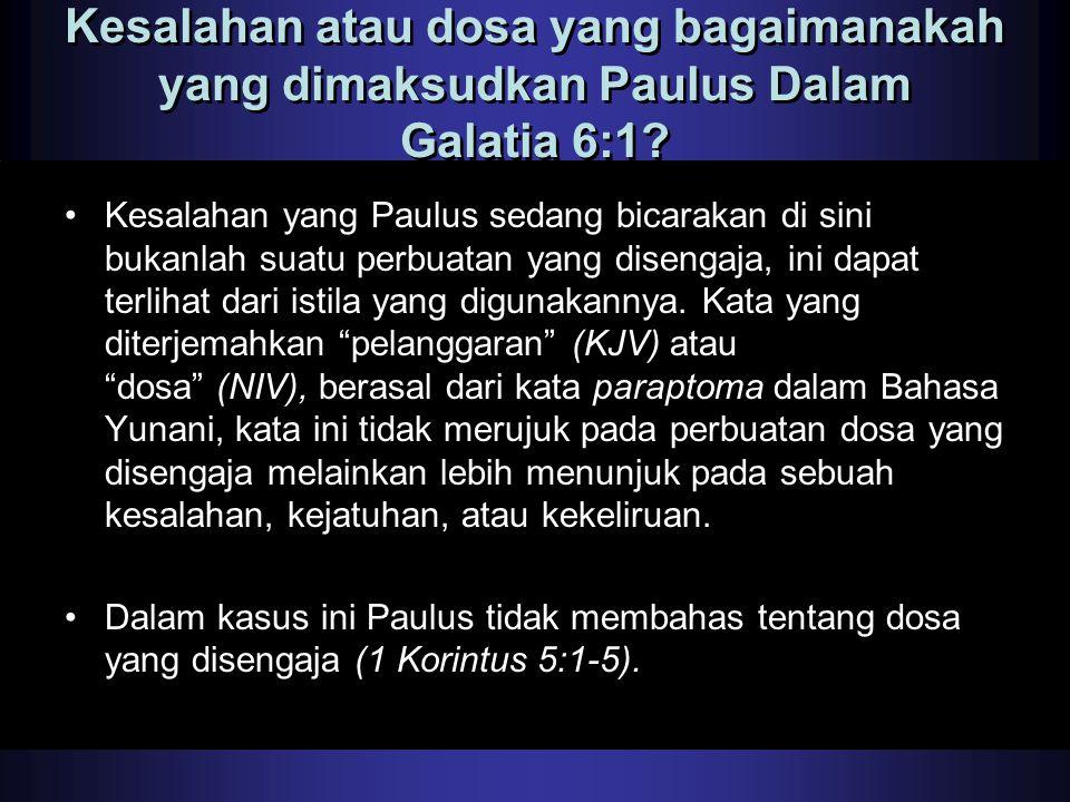 Kesalahan atau dosa yang bagaimanakah yang dimaksudkan Paulus Dalam Galatia 6:1