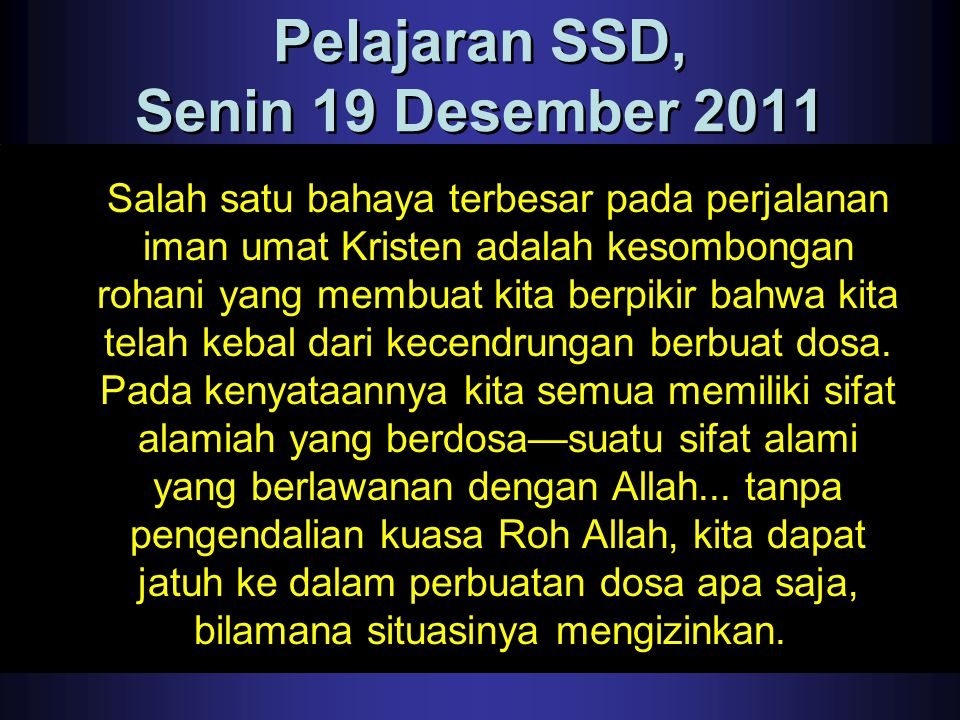 Pelajaran SSD, Senin 19 Desember 2011