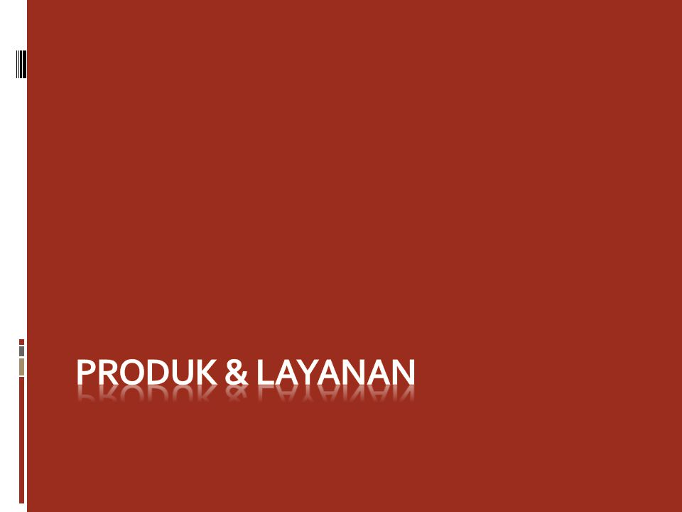 PRODUK & LAYANAN