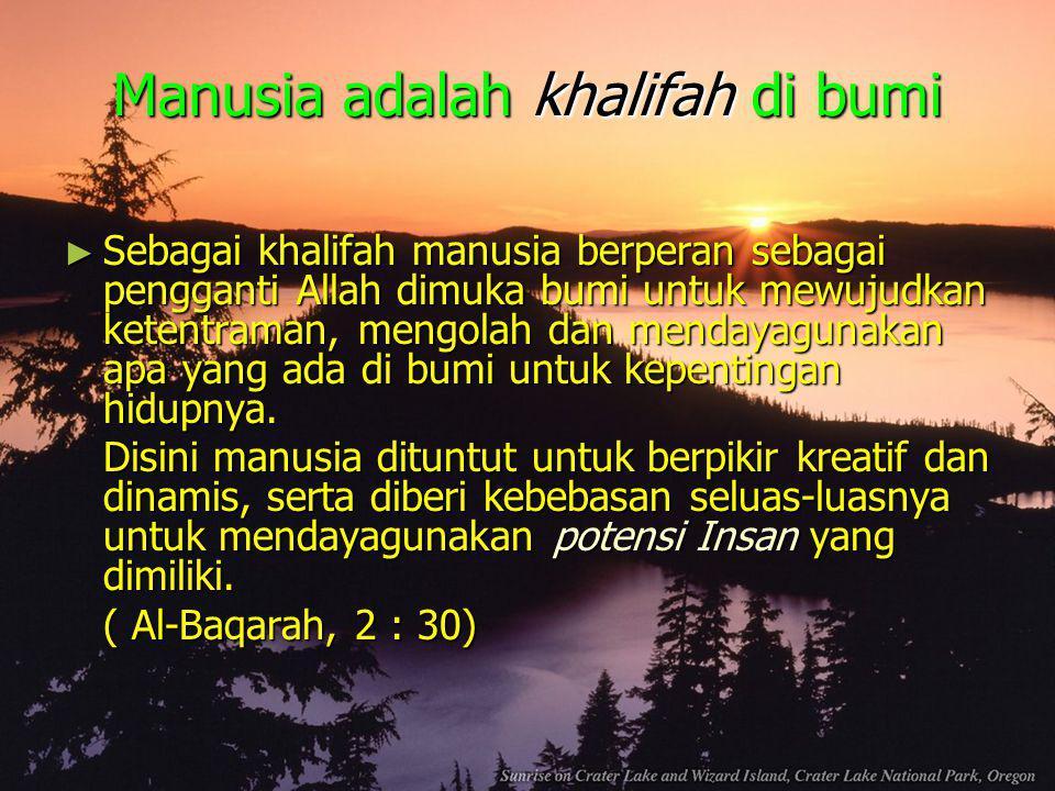 Manusia adalah khalifah di bumi