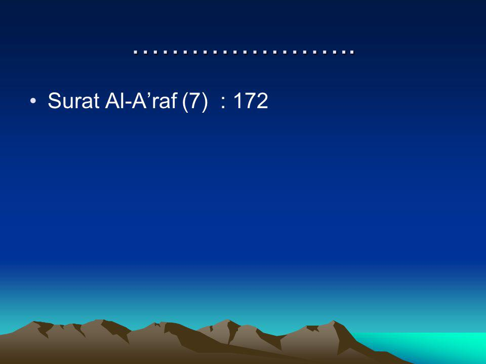 ………………….. Surat Al-A'raf (7) : 172