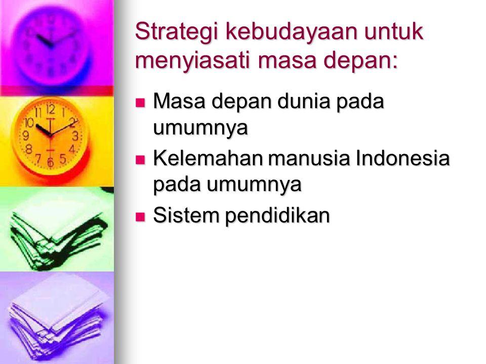 Strategi kebudayaan untuk menyiasati masa depan: