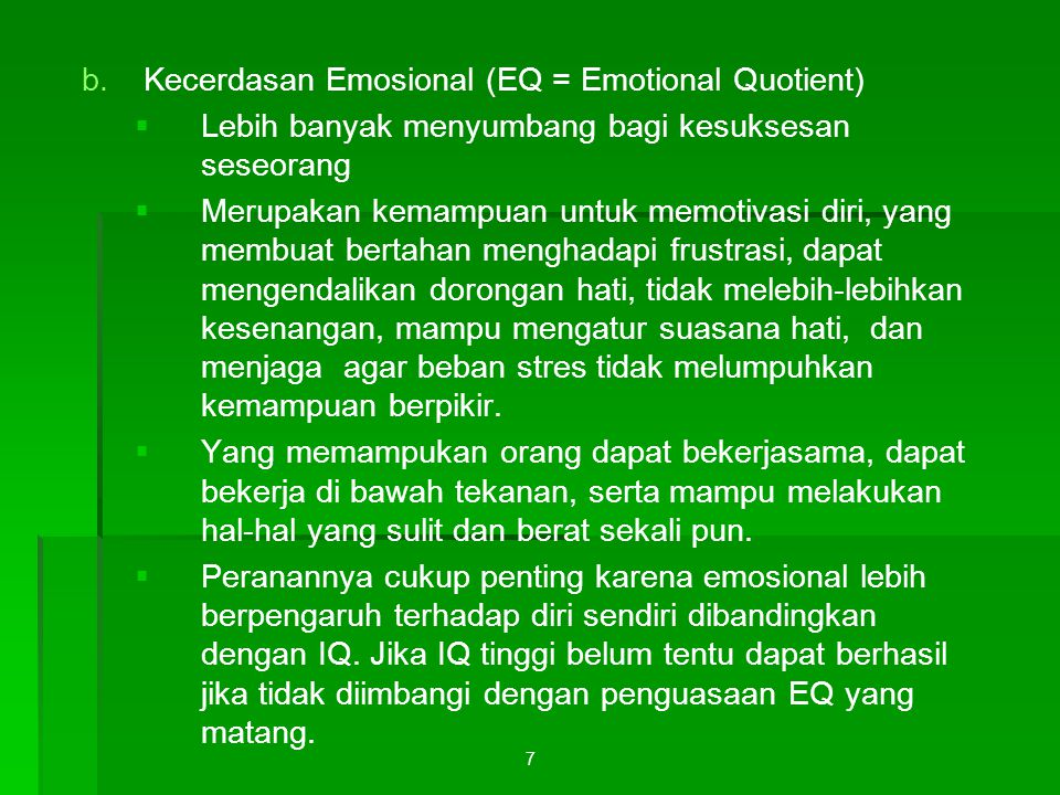 Kecerdasan Emosional (EQ = Emotional Quotient)