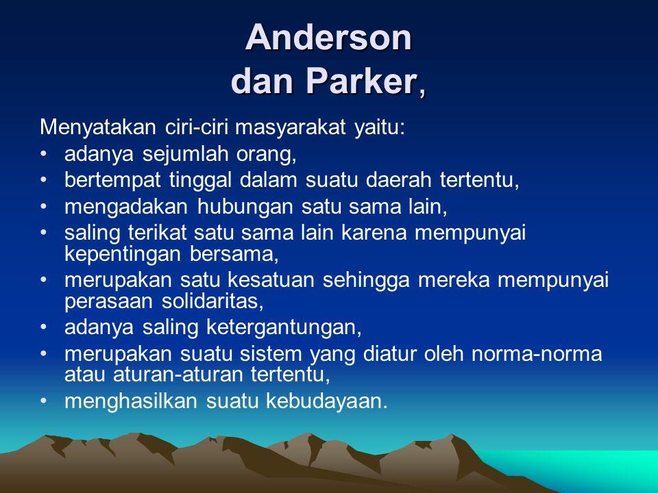 Anderson dan Parker, Menyatakan ciri-ciri masyarakat yaitu: