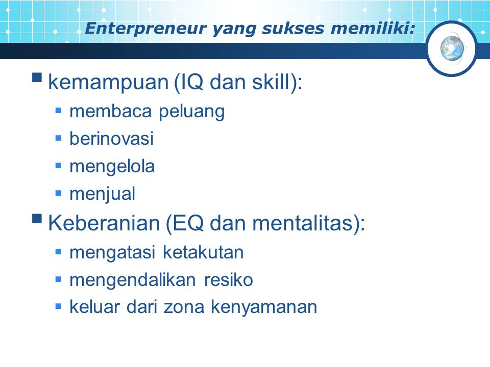 Enterpreneur yang sukses memiliki: