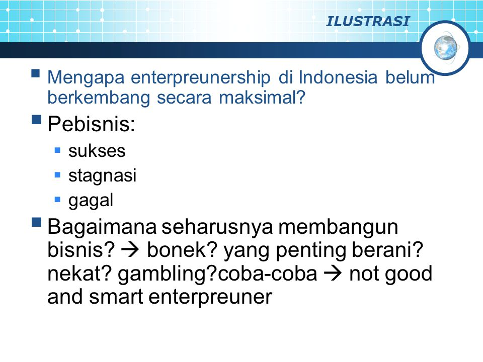 ILUSTRASI Mengapa enterpreunership di Indonesia belum berkembang secara maksimal Pebisnis: sukses.