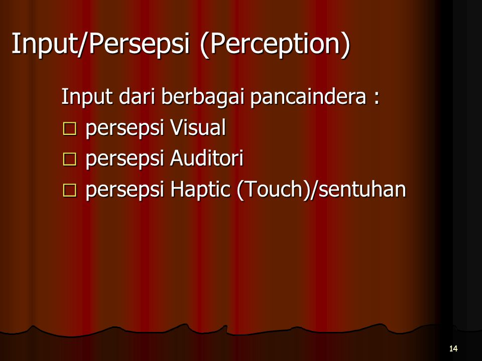 Input/Persepsi (Perception)